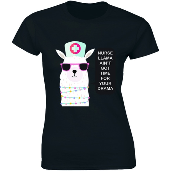 Half It Tops - Nurse Llama Ain't Got Time For Your Drama T-shirt